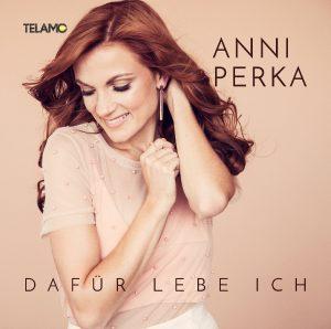 """Anni Perka - """"Dafür lebe ich"""""""